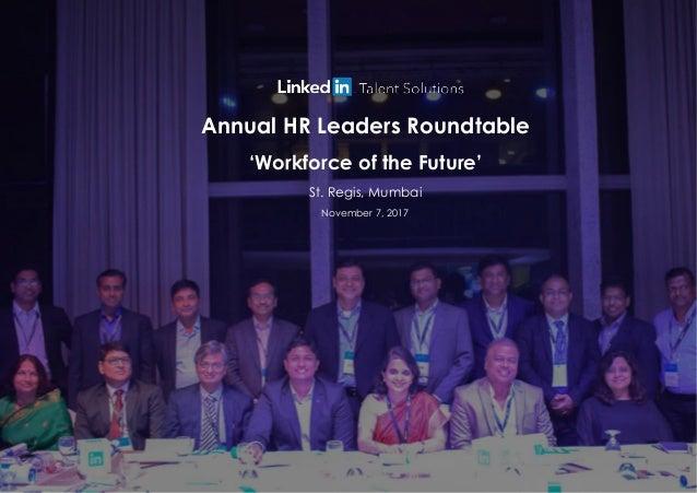 Annual HR Leaders Roundtable 'Workforce of the Future' St. Regis, Mumbai November 7, 2017