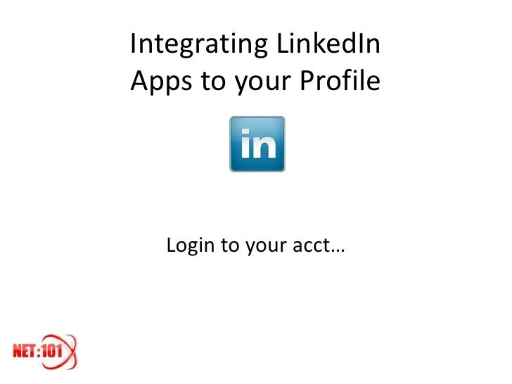 Integrating LinkedInApps to your Profile  Login to your acct…