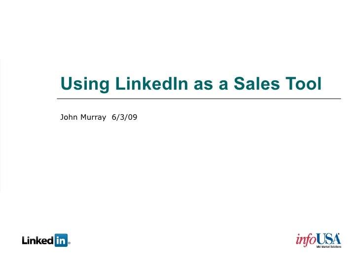 Using LinkedIn as a Sales Tool John Murray  6/3/09