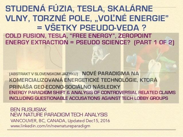"""STUDENÁ FÚZIA, TESLA, SKALÁRNE VLNY, TORZNÉ POLE, """"VOĽNÉ ENERGIE"""" = VŠETKY PSEUDO-VEDA ? COLD FUSION, TESLA, """"FREE ENERGY""""..."""
