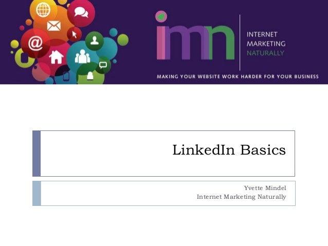 LinkedIn Basics Yvette Mindel Internet Marketing Naturally