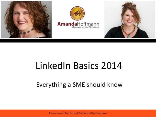 LinkedIn Basics 2014  Everything a SME should know