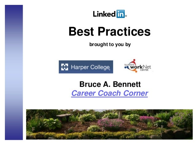 Best Practices brought to you by Bruce A. Bennett Career Coach Corner