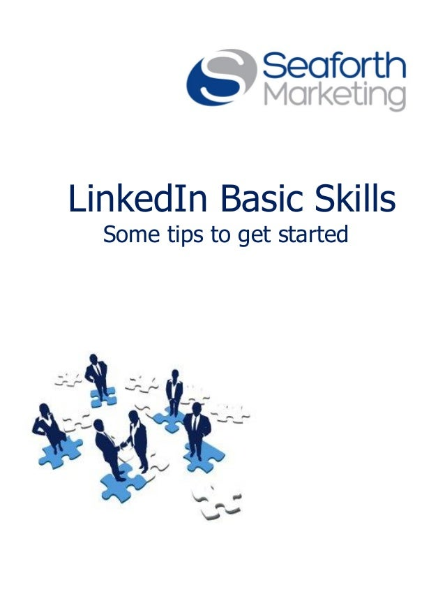 LinkedIn Basic Skills Some tips to get started
