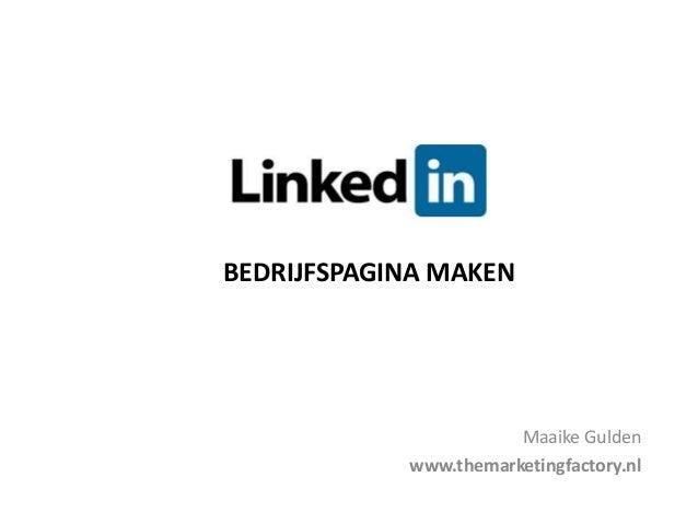 BEDRIJFSPAGINA MAKENMaaike Guldenwww.themarketingfactory.nl