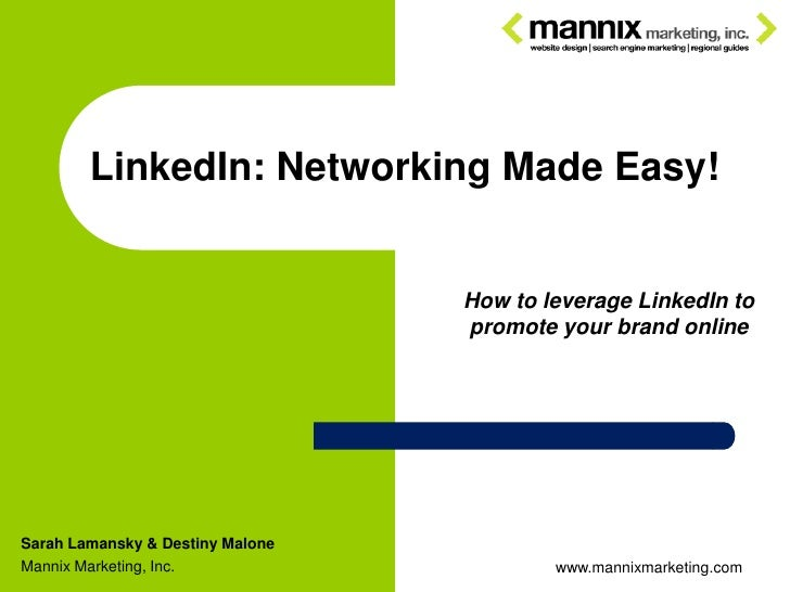 LinkedIn: Networking Made Easy!                                     How to leverage LinkedIn to                           ...