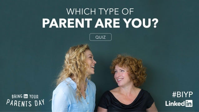 LinkedIn Quiz: Which Parent Are You When It Comes to Helping Guide Your Child's Career?