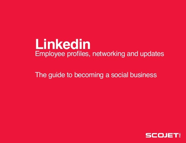 Linkedin networking and updates Employee profiles, The guide to becoming a social business  I NC  Scojet | Linkedin | SCOJ...