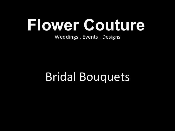 Flower Couture Bridal Bouquets Weddings . Events . Designs