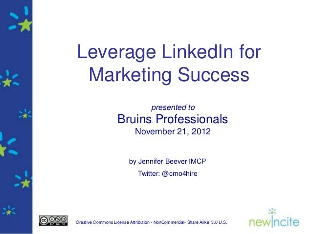 Leverage LinkedIn for Marketing Success                                    presented to                    Bruins Professi...