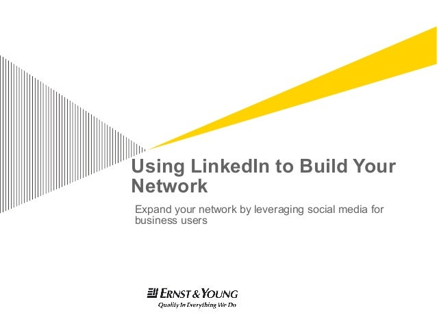 Using LinkedIn to Build YourNetworkExpand your network by leveraging social media forbusiness users