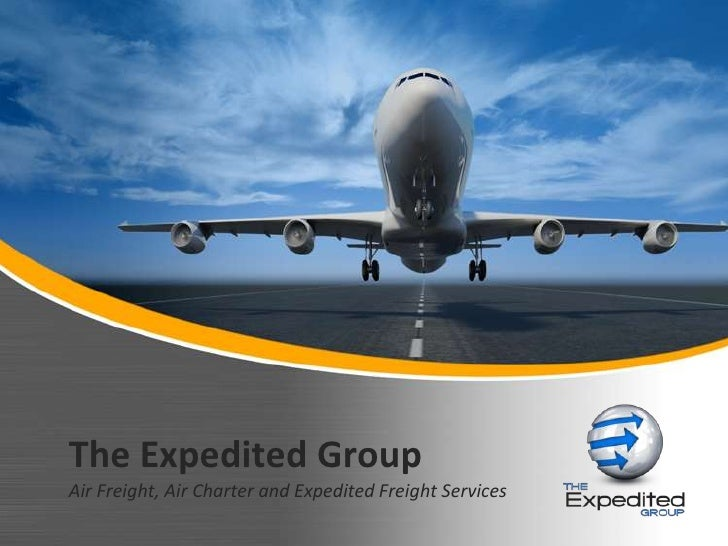 The Expedited Group<br />Air Freight, Air Charter and Expedited Freight Services<br />
