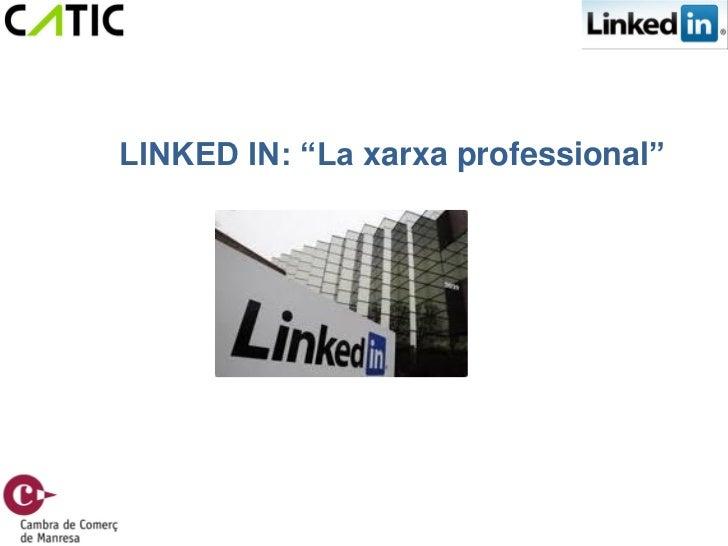 "LINKED IN: ""La xarxa professional"""