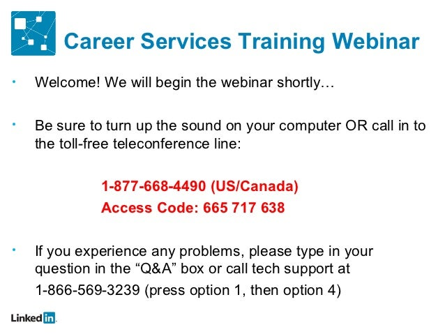 Career Services Training Webinar•   Welcome! We will begin the webinar shortly…•   Be sure to turn up the sound on your co...