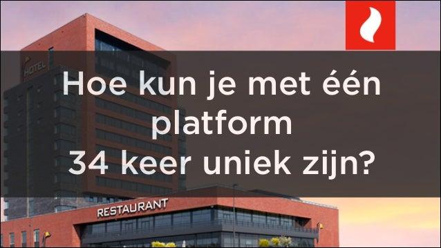Hoe kun je met één platform 34 keer uniek zijn?
