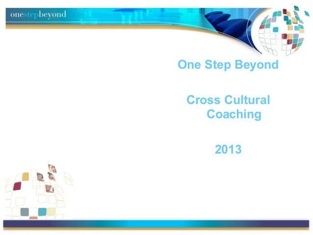 One Step BeyondCross CulturalCoaching2013