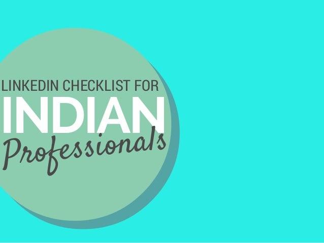 INDIAN LINKEDIN CHECKLIST FOR Professionals