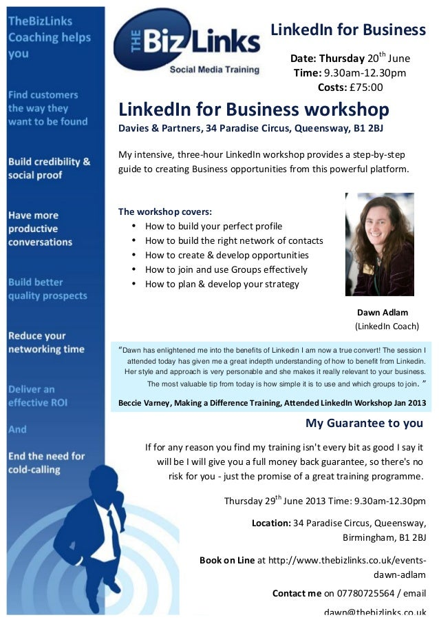 LinkedIn for Business Date: Thursday 20th June Time: 9.30am-‐12.30pm Costs: £75:00 LinkedIn for...