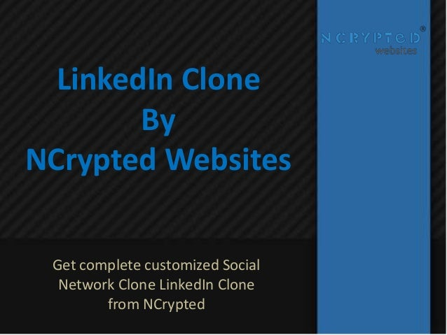 LinkedIn Clone By NCrypted Websites Get complete customized Social Network Clone LinkedIn Clone from NCrypted