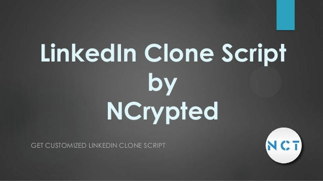 LinkedIn Clone Script by NCrypted GET CUSTOMIZED LINKEDIN CLONE SCRIPT