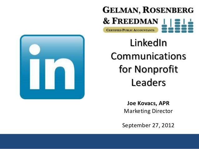 LinkedInCommunications for Nonprofit    Leaders   Joe Kovacs, APR  Marketing Director  September 27, 2012