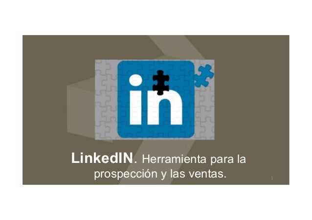 LinkedIN. Herramienta para la prospección y las ventas.  1