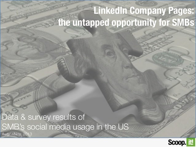 LinkedIn Company Pages: the untapped opportunity for SMBs  Data & survey results of  SMB's social media usage in the US Au...