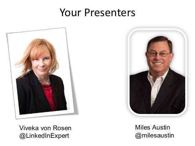 Your PresentersViveka von Rosen@LinkedInExpertMiles Austin@milesaustin