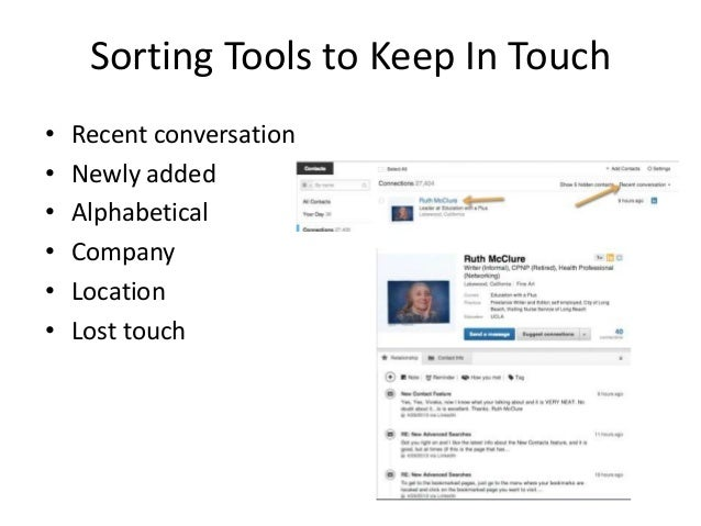 Sorting Tools to Keep In Touch• Recent conversation• Newly added• Alphabetical• Company• Location• Lost touch
