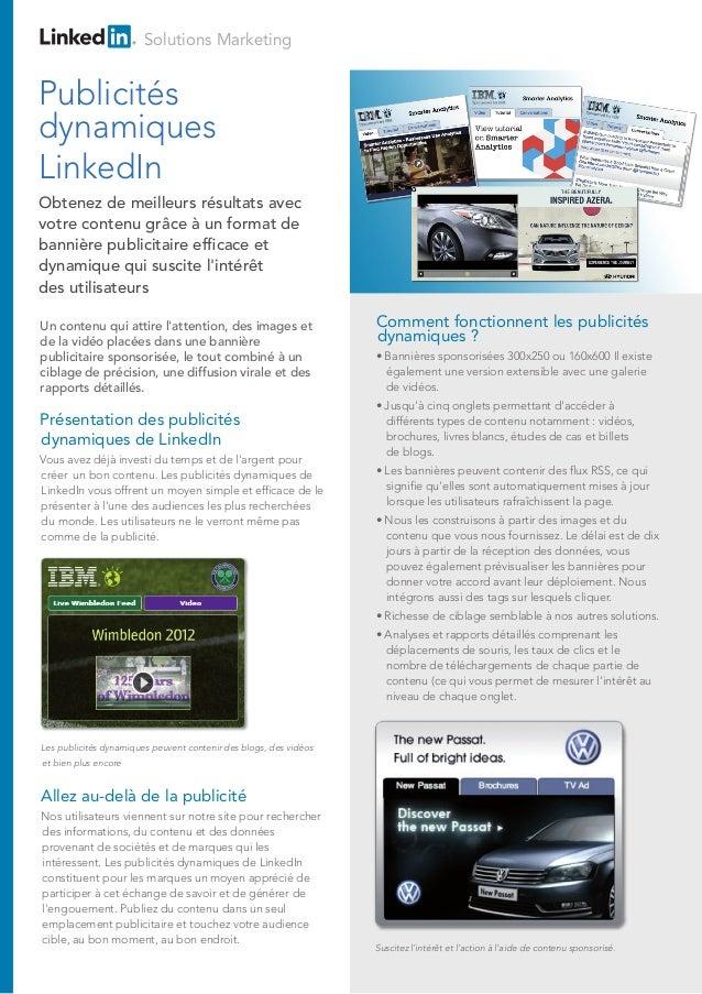 Solutions Marketing Présentation des publicités dynamiques de LinkedIn Vous avez déjà investi du temps et de l'argent pour...