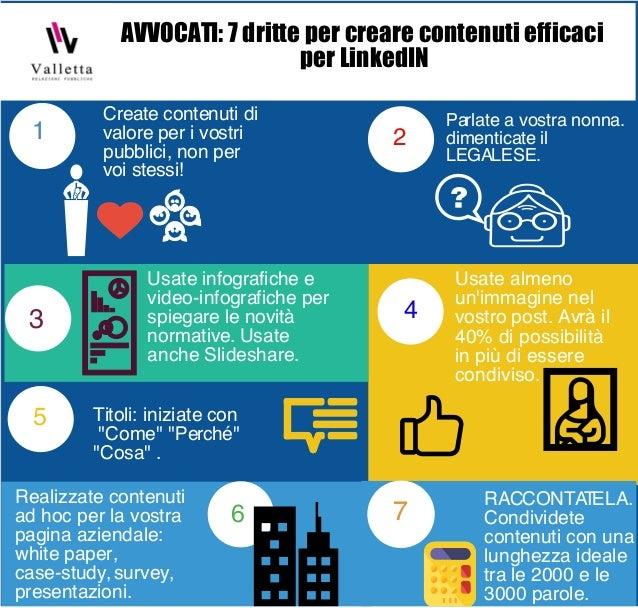 AVVOCATI: 7 dritte per creare contenuti efficaci per LinkedIN Create contenuti di valore per i vostri pubblici, non per vo...