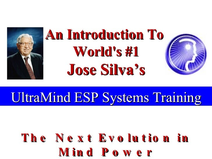 An Introduction To  World's #1 Jose Silva's The Next Evolution in Mind Power UltraMind ESP Systems Training