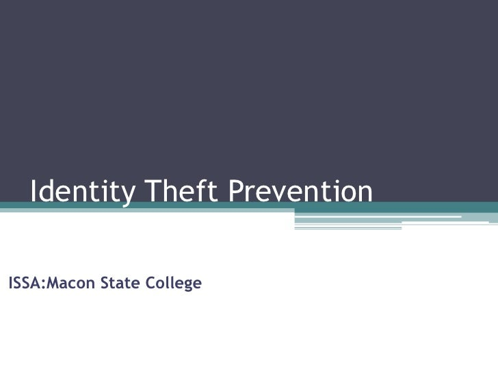 Identity Theft PreventionISSA:Macon State College