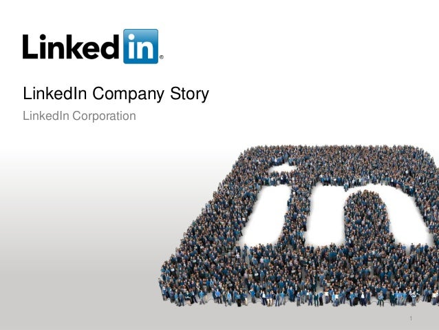 LinkedIn Company Story 1 LinkedIn Corporation