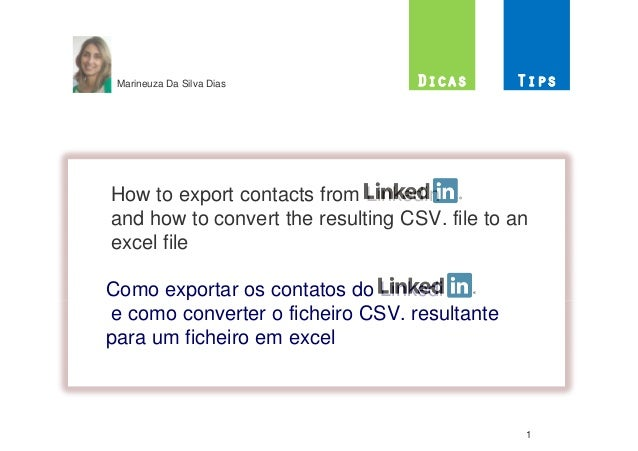 Marineuza Da Silva DiasHow to export contacts from Linkedinand how to convert the resulting CSV. file to anexcel fileComo ...