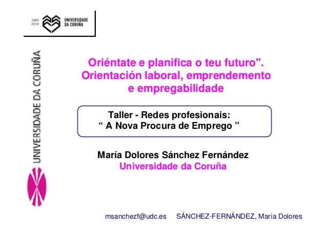 """Oriéntate e planifica o teu futuro"""".  Orientación laboral, emprendemento  e empregabilidade  Taller - Redes profesionais: ..."""