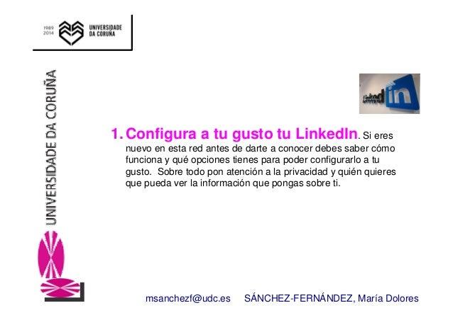 1. Configura a tu gusto tu LinkedIn. Si eres  nuevo en esta red antes de darte a conocer debes saber cómo  funciona y qué ...