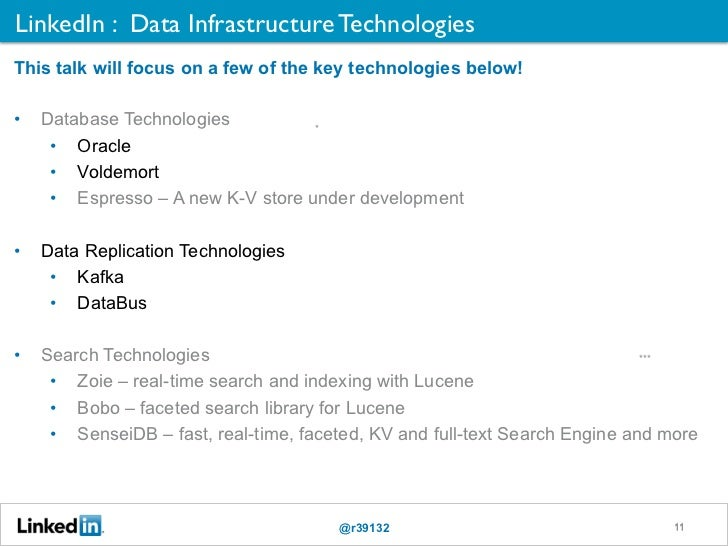 LinkedIn : Data Infrastructure Technologies	This talk will focus on a few of the key technologies below!•    Database Tech...