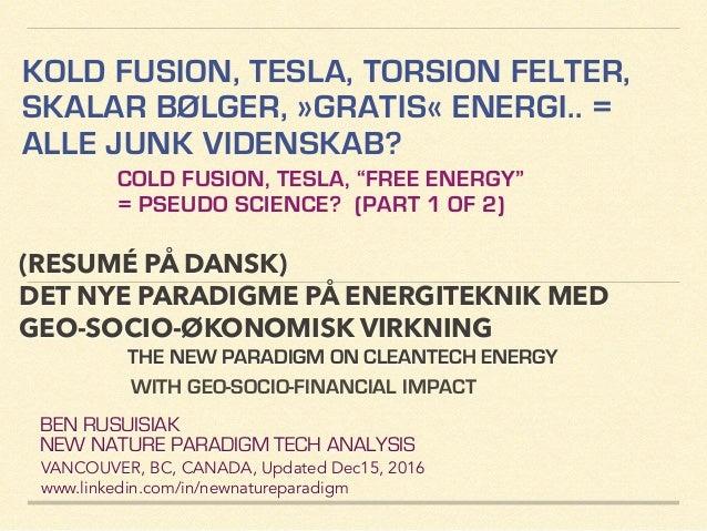 """KOLD FUSION, TESLA, TORSION FELTER, SKALAR BØLGER, »GRATIS« ENERGI.. = ALLE JUNK VIDENSKAB?! COLD FUSION, TESLA, """"FREE ENE..."""