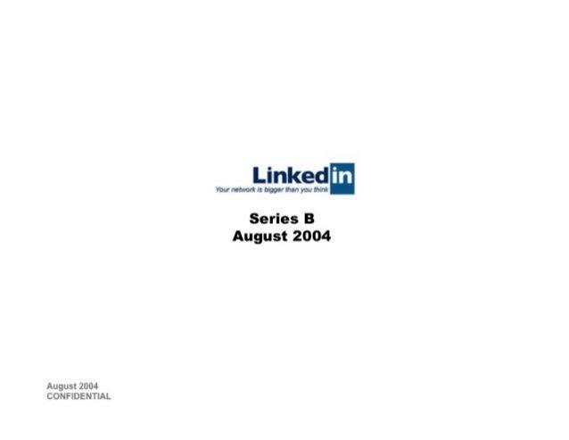 Linkedin Series B Pitch Deck August 2004