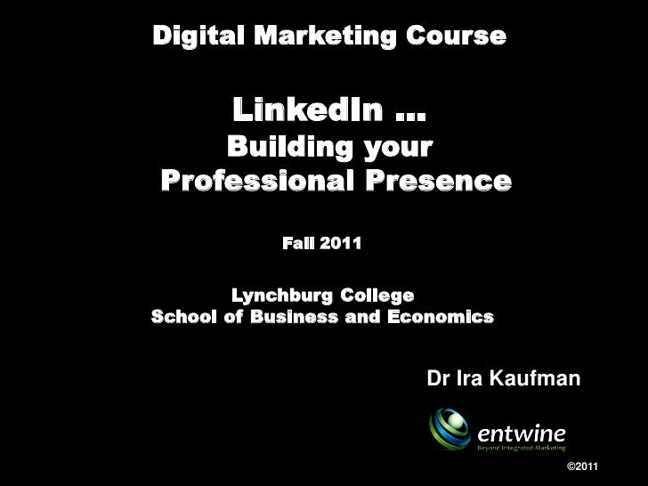 Digital Marketing Course       LinkedIn …    Building yourProfessional Presence Hub            Fall 2011        Lynchburg ...