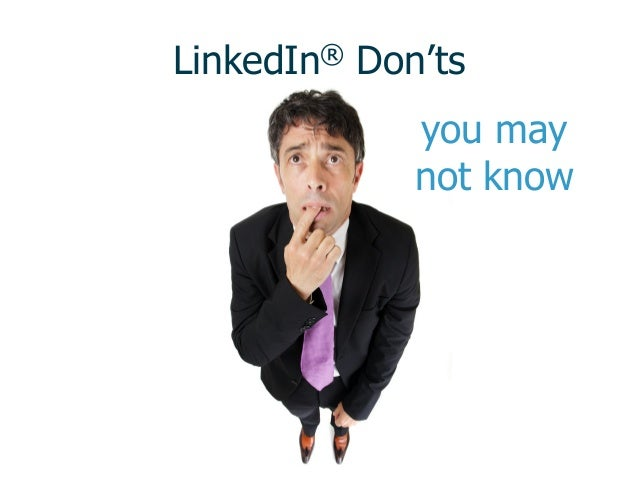 you may not know LinkedIn® Don'ts