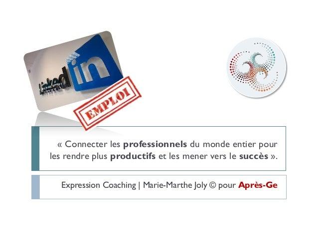 « Connecter les professionnels du monde entier pourles rendre plus productifs et les mener vers le succès ».Expression Coa...