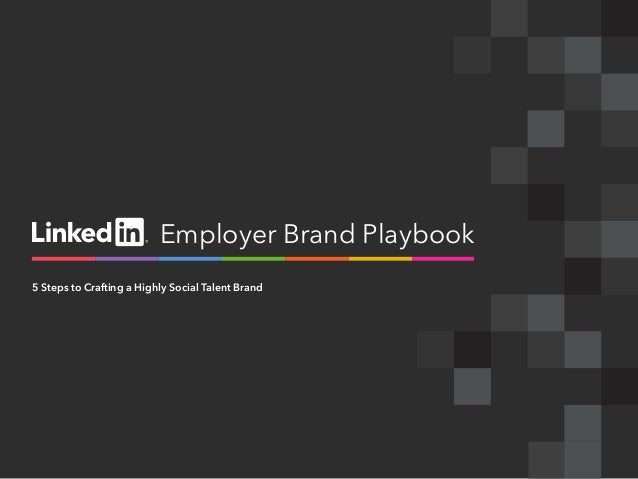 Employer Brand Playbook5 Steps to Crafting a Highly Social Talent Brand