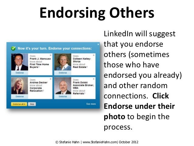 Endorsing Others                                LinkedIn will suggest                                that you endorse     ...