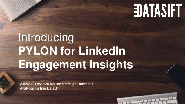 Introducing PYLON for LinkedIn Engagement Insights A new API solution available through LinkedIn's Analytics Partner DataS...