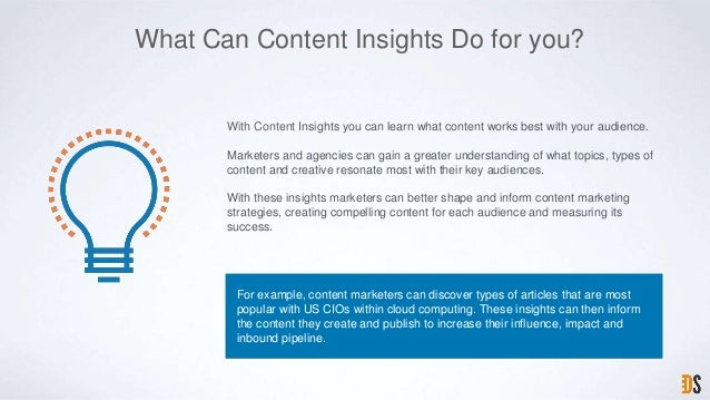 What Can Content Insights Do for you? For example, content marketers can discover types of articles that are most popular ...