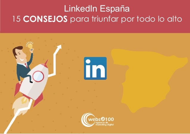 LinkedIn España 15 CONSEJOS para triunfar por todo lo alto agencia de marketing digital
