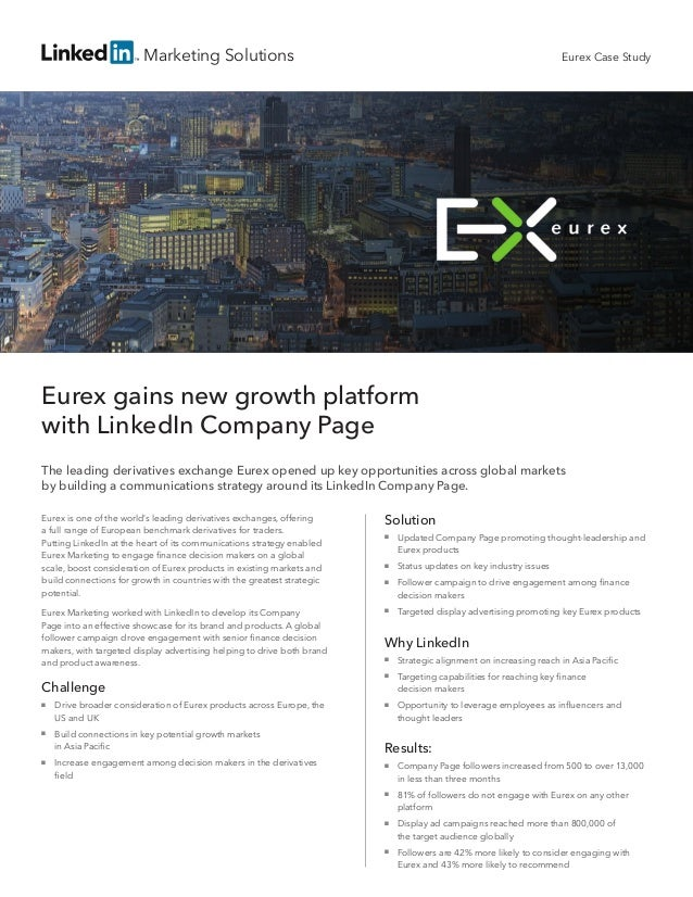 Marketing SolutionsEurex gains new growth platformwith LinkedIn Company PageThe leading derivatives exchange Eurex opened ...
