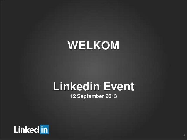 WELKOM Linkedin Event 12 September 2013 1